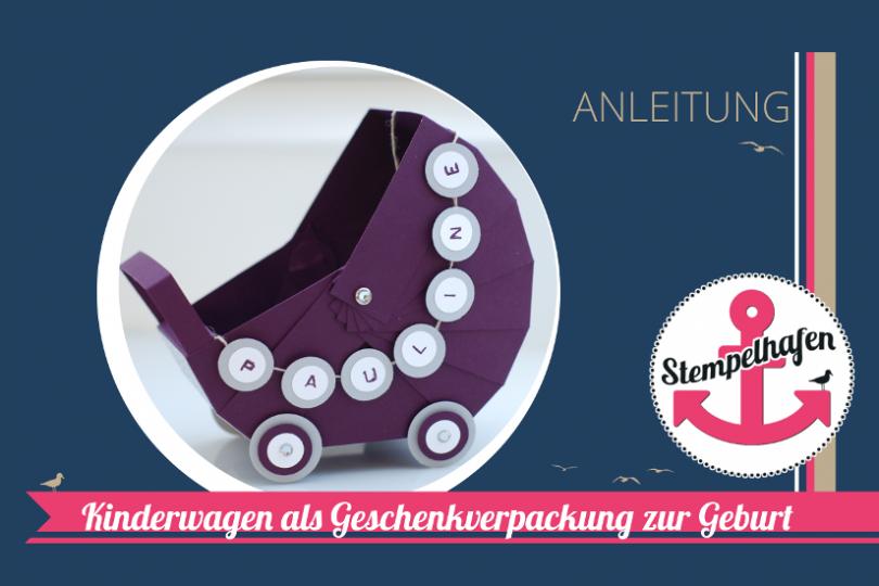 Kinderwagen als Geschenkverpackung  - DIY Bastelbedarf von Stampin' Up! - Basteln im Stempelhafen aus Hamburg