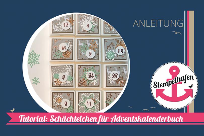 DIY Adventskalenderbuch - Schachtel Anleitung Tutorial YouTube Adventskalender - Bastelbedarf von Stampin' Up! im Stempelhafen aus Hamburg