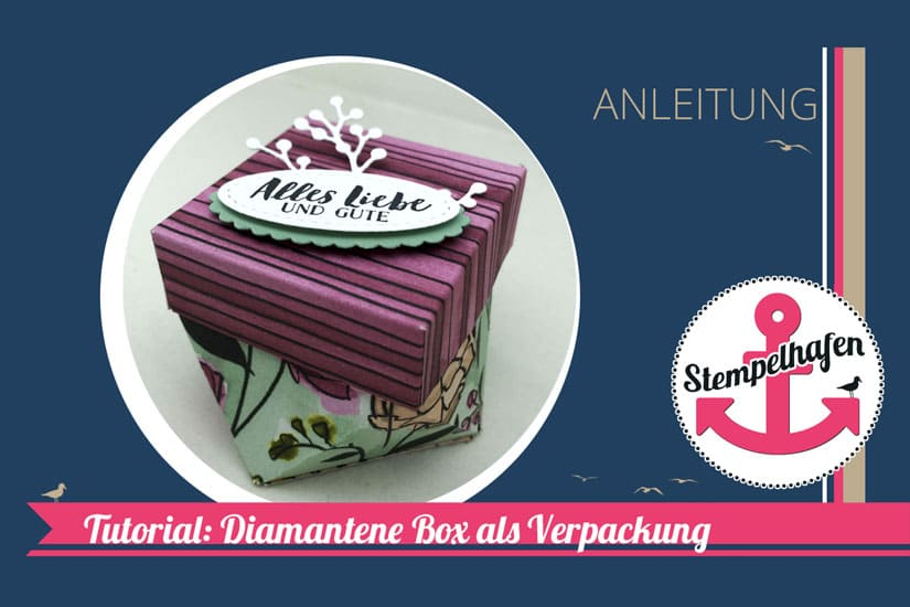 Anleitung Diamantbox - DIY YouTube Tutorial Facettenbox Bastelmaterialien Stampin' Up!