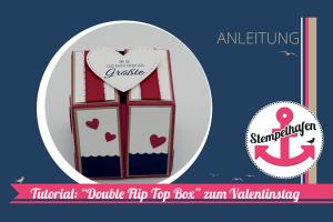 Anleitung Klapp Box zum Valentinstag - double-flip-top-box - Stempelhafen Bastelbedarf von Stampin' Up!